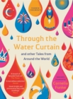 Through the Water Curtain and other Tales from Around the World - Book