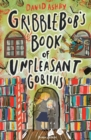 Gribblebob's Book of Unpleasant Goblins - Book