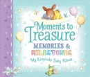 Moments to Treasure Keepsake Baby Album : Memories and Milestones - Book