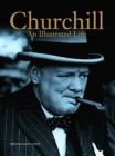 Churchill : An Illustrated Life - Book