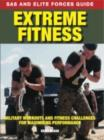 Extreme Fitness : Military Workouts and Fitness Challenges for Maximising Performance - Book