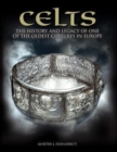 Celts : The History and Legacy of One of the Oldest Cultures in Europe - Book