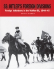 Ss: Hitler's Foreign Divisions : Foreign Volunteers in the Waffen Ss 1941-45 - Book