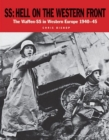 Ss: Hell on the Western Front : The Waffen-Ss in Western Europe 1940-45 - Book
