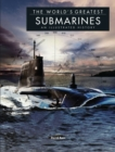 The World's Greatest Submarines : An Illustrated History - Book