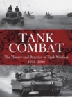Tank Combat : The Theory and Practice of Tank Warfare 1916-2000 - Book