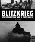 Blitzkrieg: Hitler's Lightning War in Photographs - Book