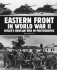 Eastern Front in World War II : Hitler's Russian War in Photographs - Book