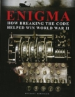 Enigma: How Breaking the Code Helped Win World War II - Book