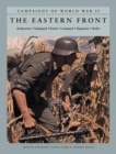 The Eastern Front : Barbarossa: Stalingrad; Kursk; Leningrad; Bagration; Berlin - Book