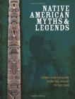 Native American Myths and Legends : The Mythology of North America from Apache to Inuit - Book