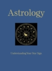 Astrology : Understanding Your Star Sign - Book
