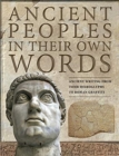 Ancient Peoples in their Own Words : Ancient Writing from Tomb Hieroglyphs to Roman Graffiti - Book