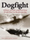 Dogfight : Military aircraft compared from World War I to the present day - Book
