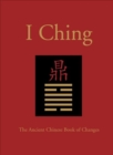 I Ching : The Ancient Chinese Book of Changes - Book