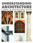Understanding Architecture : A Guide to Architectural Styles - Book