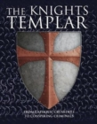 The Knights Templar : From Catholic Crusaders to Conspiring Criminals - Book