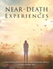 Near-Death Experiences : A Historical Exploration from the Ancient World to the Present Day - Book