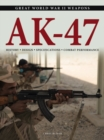 AK-47 : History * Design * Specifications * Combat Performance - Book