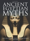 Ancient Egyptian Myths : Gods and Pharoahs, Creation and the Afterlife - Book