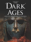 The 'Dark' Ages : From the Sack of Rome to Hastings - Book