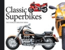 Classic Superbikes : The World's Greatest Bikes - Book