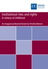 Institutional rites and rights : A century of childhood - eBook