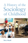 A History of the Sociology of Childhood - eBook