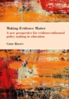 Making Evidence Matter : A new perspective for evidence-informed policy making in education - eBook
