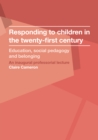 Responding to children in the twenty-first century : Education, social pedagogy and belonging - eBook