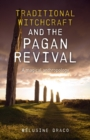 Traditional Witchcraft and the Pagan Revival - A magical anthropology - Book