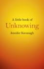 A Little Book of Unknowing - Book