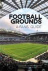 Football Grounds: A Fan's Guide 2017-18 - eBook