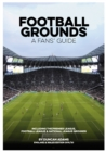 Football Grounds - A Fans' Guide England and Wales Edition 2019/20 - Book