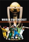 World Cup Cricket - A Complete History - Book