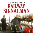 How to be a Railway Signalman - eBook