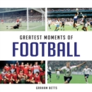 Greatest Moments of Football - eBook