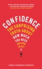 Confidence : The surprising truth about how much you need and how to get it - eBook