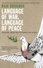 Language of War, Language of Peace : Palestine, Israel and the Search for Justice - eBook