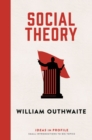 Social Theory: Ideas in Profile : Ideas in Profile - eBook