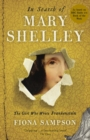 In Search of Mary Shelley: The Girl Who Wrote Frankenstein - eBook