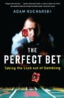 The Perfect Bet : How Science and Maths are Taking the Luck Out of Gambling - eBook
