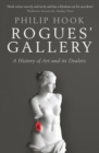 Rogues' Gallery : A History of Art and its Dealers - eBook