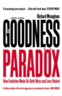 The Goodness Paradox : How Evolution Made Us Both More and Less Violent - eBook