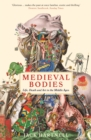 Medieval Bodies : Life, Death and Art in the Middle Ages - eBook