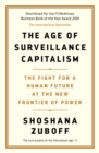 The Age of Surveillance Capitalism : The Fight for a Human Future at the New Frontier of Power: Barack Obama's Books of 2019 - eBook
