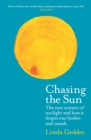 Chasing the Sun : The New Science of Sunlight and How it Shapes Our Bodies and Minds - eBook