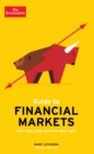 The Economist Guide To Financial Markets 7th Edition : Why they exist and how they work - eBook