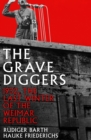 The Gravediggers : The Last Winter of the Weimar Republic - eBook