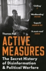 Active Measures : The Secret History of Disinformation and Political Warfare - eBook